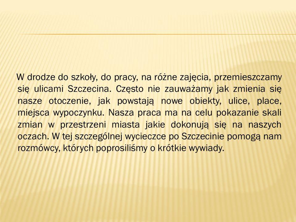 Wywiad z dyrektorem Teatru Lalek Pleciuga – panem Zbigniewem Niecikowskim Jak Pana zdaniem zmienia się Szczecin.