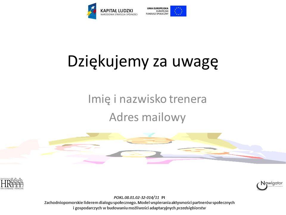 POKL.08.01.02-32-014/11 PI Zachodniopomorskie liderem dialogu społecznego.