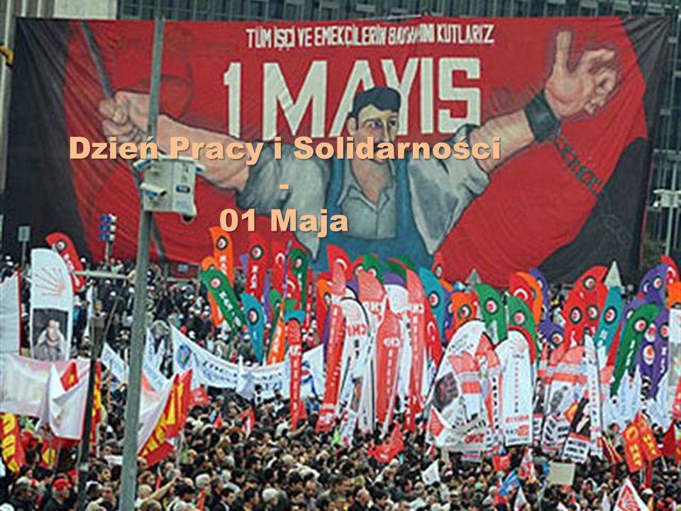 Dzień Pracy i Solidarności - 01 Maja
