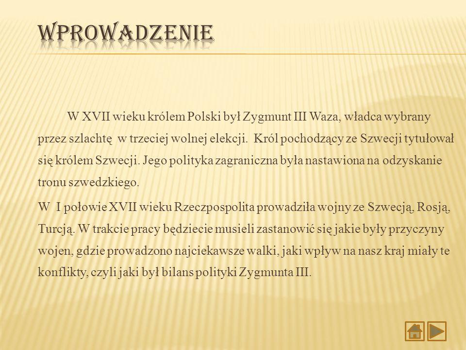W XVII wieku królem Polski był Zygmunt III Waza, władca wybrany przez szlachtę w trzeciej wolnej elekcji. Król pochodzący ze Szwecji tytułował się kró