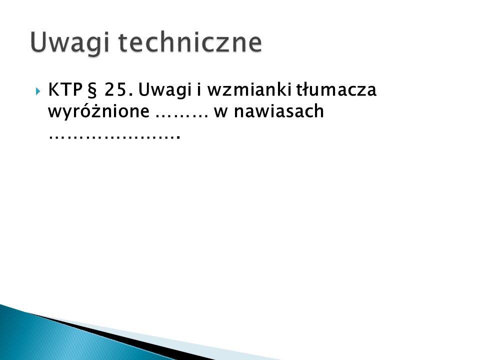 KTP § 25. Uwagi i wzmianki tłumacza wyróżnione ……… w nawiasach ………………….