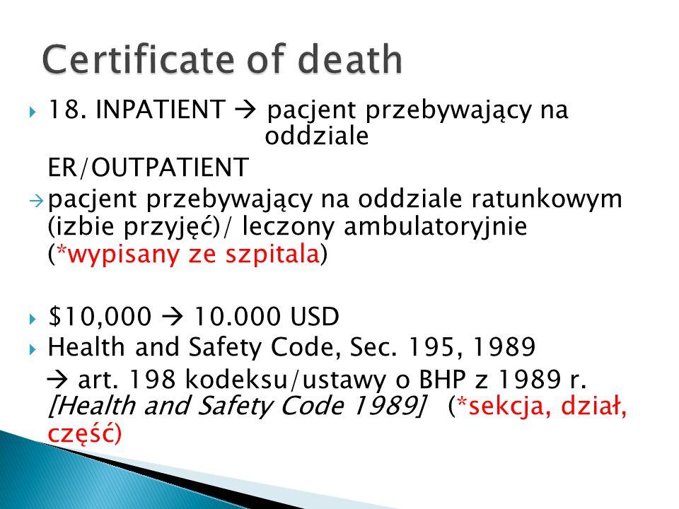 18. INPATIENT pacjent przebywający na oddziale ER/OUTPATIENT pacjent przebywający na oddziale ratunkowym (izbie przyjęć)/ leczony ambulatoryjnie (*wyp
