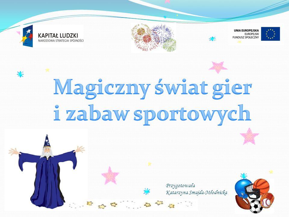 Przygotowała Katarzyna Smajda-Młodnicka