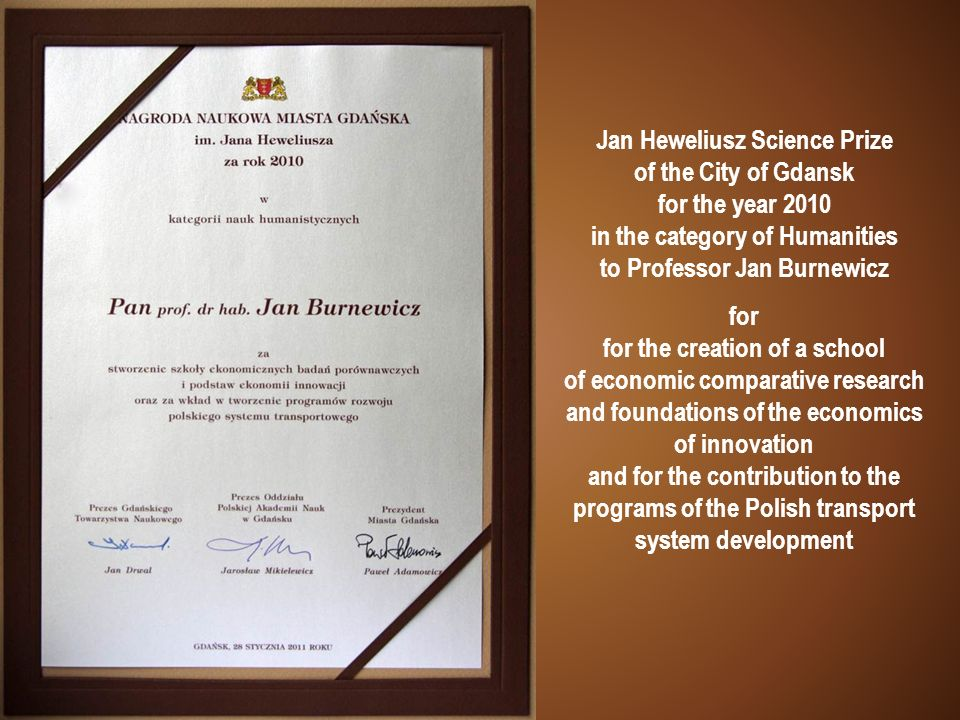 Jan Heweliusz Science Prize of the City of Gdansk for the year 2010 in the category of Humanities to Professor Jan Burnewicz for for the creation of a