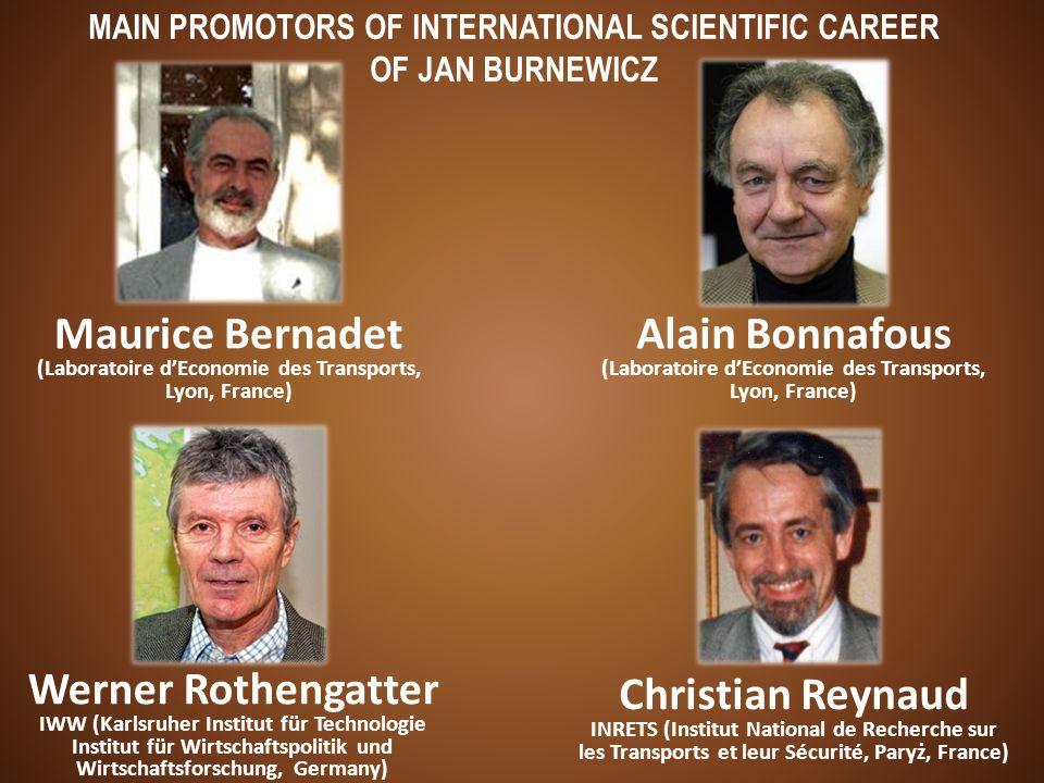 MAIN PROMOTORS OF INTERNATIONAL SCIENTIFIC CAREER OF JAN BURNEWICZ Werner Rothengatter IWW (Karlsruher Institut für Technologie Institut für Wirtschaf