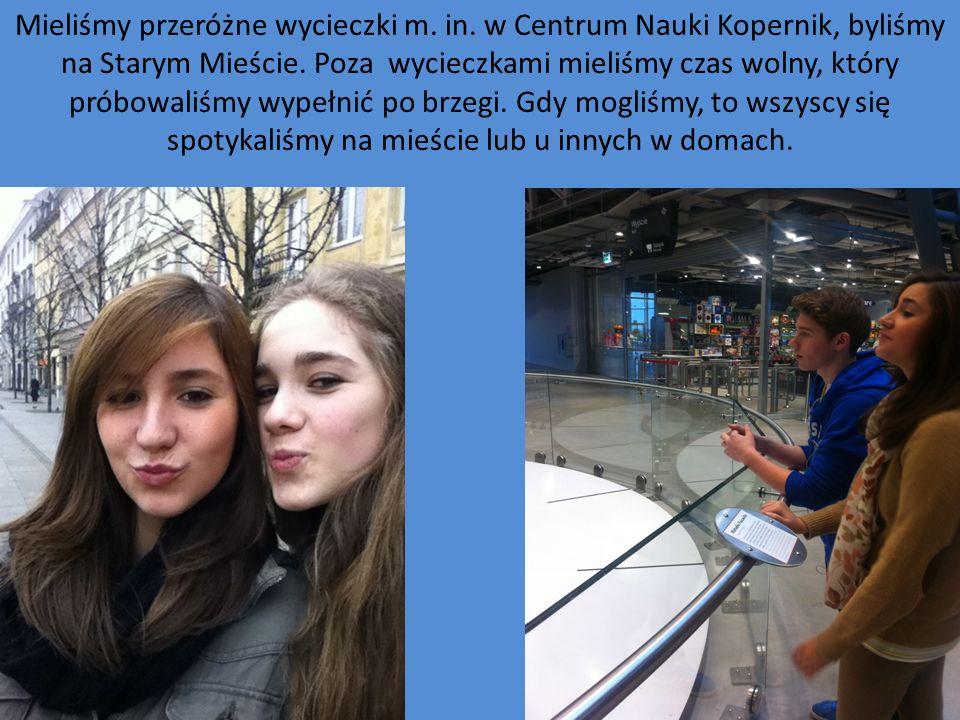 Mieliśmy przeróżne wycieczki m. in. w Centrum Nauki Kopernik, byliśmy na Starym Mieście.