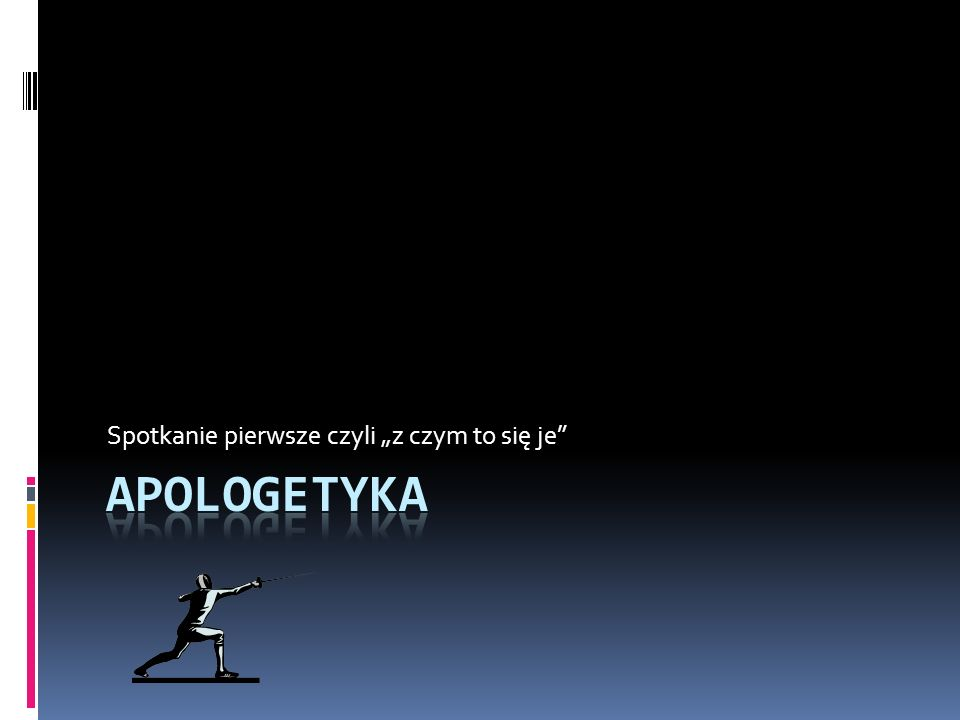 Co to za twór ta Apologetyka.