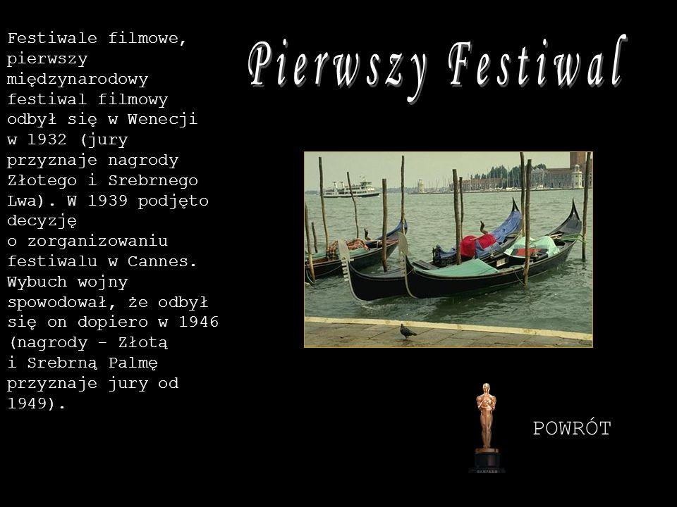 Festiwale filmowe, pierwszy międzynarodowy festiwal filmowy odbył się w Wenecji w 1932 (jury przyznaje nagrody Złotego i Srebrnego Lwa). W 1939 podjęt