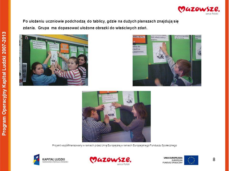 8 Projekt współfinansowany w ramach przez Unię Europejską w ramach Europejskiego Funduszu Społecznego Program Operacyjny Kapitał Ludzki 2007-2013 Po u