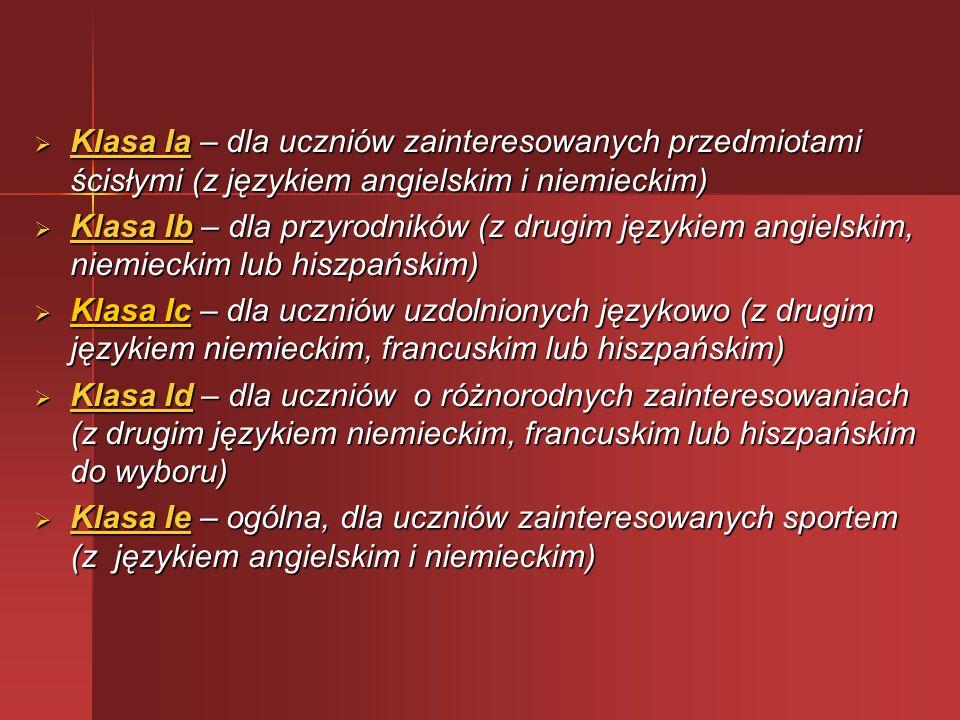 Klasa Ia – dla uczniów zainteresowanych przedmiotami ścisłymi (z językiem angielskim i niemieckim) Klasa Ia – dla uczniów zainteresowanych przedmiotam