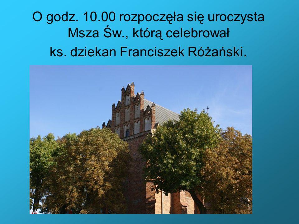 O godz. 10.00 rozpoczęła się uroczysta Msza Św., którą celebrował ks. dziekan Franciszek Różański.