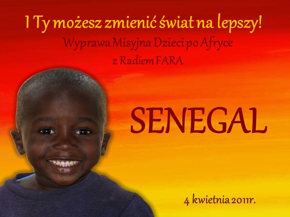 I Ty możesz zmienić świat na lepszy! Wyprawa Misyjna Dzieci po Afryce z Radiem FARA SENEGAL 4 kwietnia 2011r.