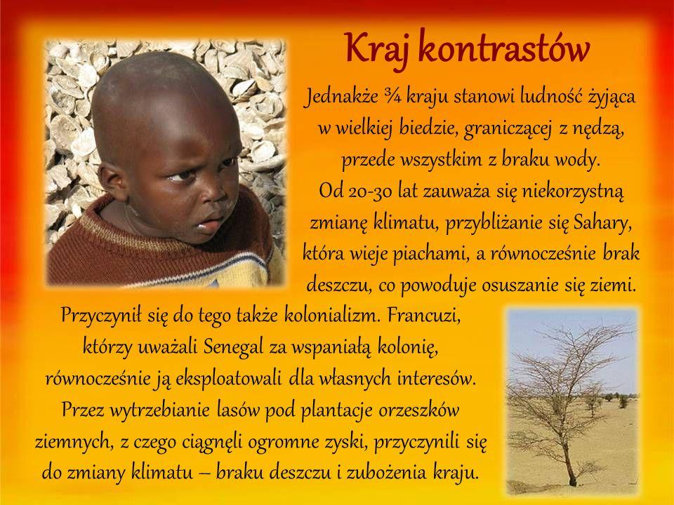 Jednakże ¾ kraju stanowi ludność żyjąca w wielkiej biedzie, graniczącej z nędzą, przede wszystkim z braku wody. Od 20-30 lat zauważa się niekorzystną