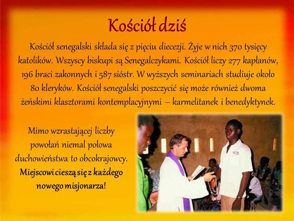 Kościół dziś Kościół senegalski składa się z pięciu diecezji. Żyje w nich 370 tysięcy katolików. Wszyscy biskupi są Senegalczykami. Kościół liczy 277