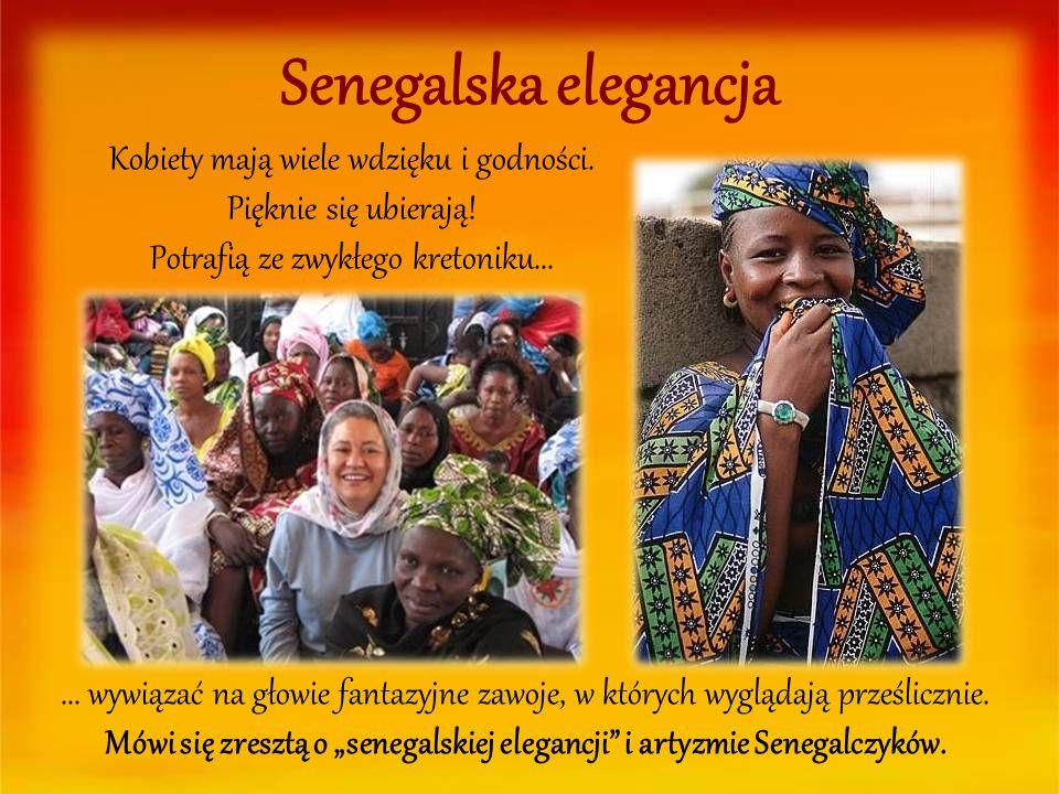 Senegalska elegancja Kobiety mają wiele wdzięku i godności. Pięknie się ubierają! Potrafią ze zwykłego kretoniku...... wywiązać na głowie fantazyjne z