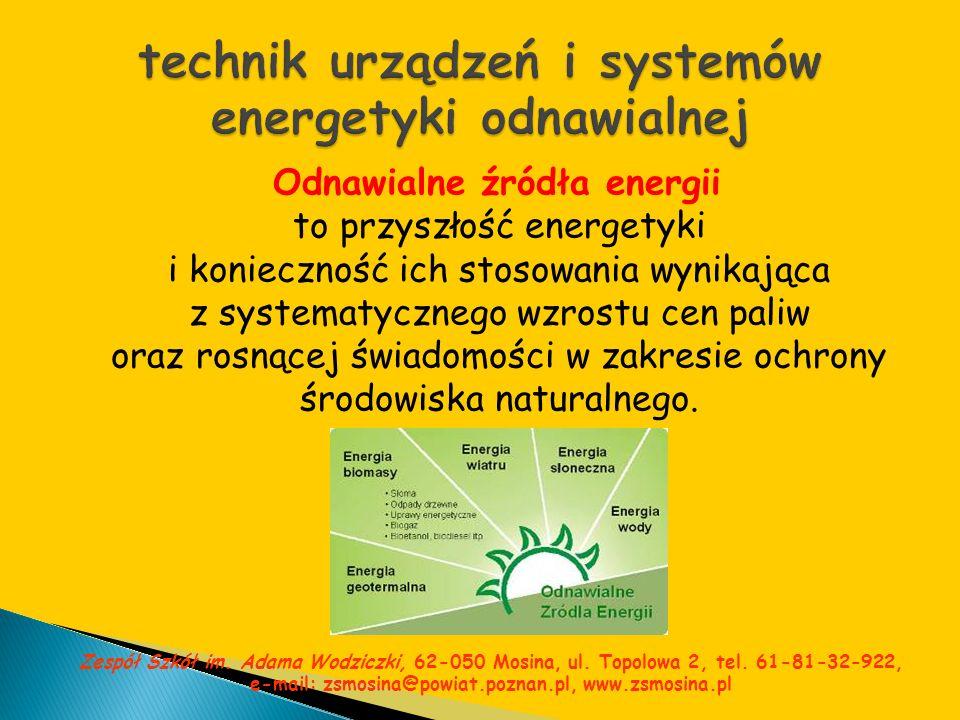 Odnawialne źródła energii to przyszłość energetyki i konieczność ich stosowania wynikająca z systematycznego wzrostu cen paliw oraz rosnącej świadomoś