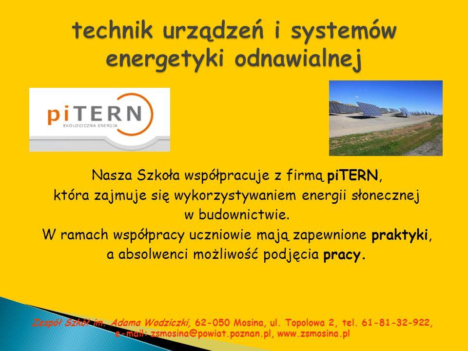 Nasza Szkoła współpracuje z firmą piTERN, która zajmuje się wykorzystywaniem energii słonecznej w budownictwie. W ramach współpracy uczniowie mają zap