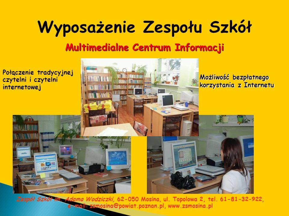 Wyposażenie Zespołu Szkół Multimedialne Centrum Informacji Połączenie tradycyjnej czytelni i czytelni internetowej Możliwość bezpłatnego korzystania z