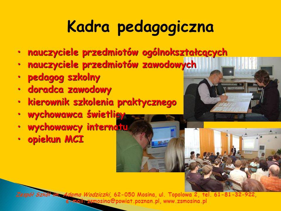 Kadra pedagogiczna nauczyciele przedmiotów ogólnokształcącychnauczyciele przedmiotów ogólnokształcących nauczyciele przedmiotów zawodowychnauczyciele