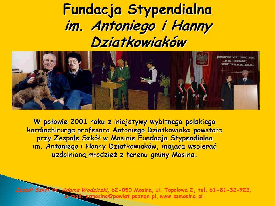 Fundacja Stypendialna im. Antoniego i Hanny Dziatkowiaków W połowie 2001 roku z inicjatywy wybitnego polskiego kardiochirurga profesora Antoniego Dzia