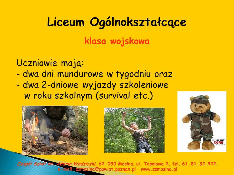 Liceum Ogólnokształcące Zespół Szkół im. Adama Wodziczki, 62-050 Mosina, ul. Topolowa 2, tel. 61-81-32-922, e-mail: zsmosina@powiat.poznan.pl www.zsmo