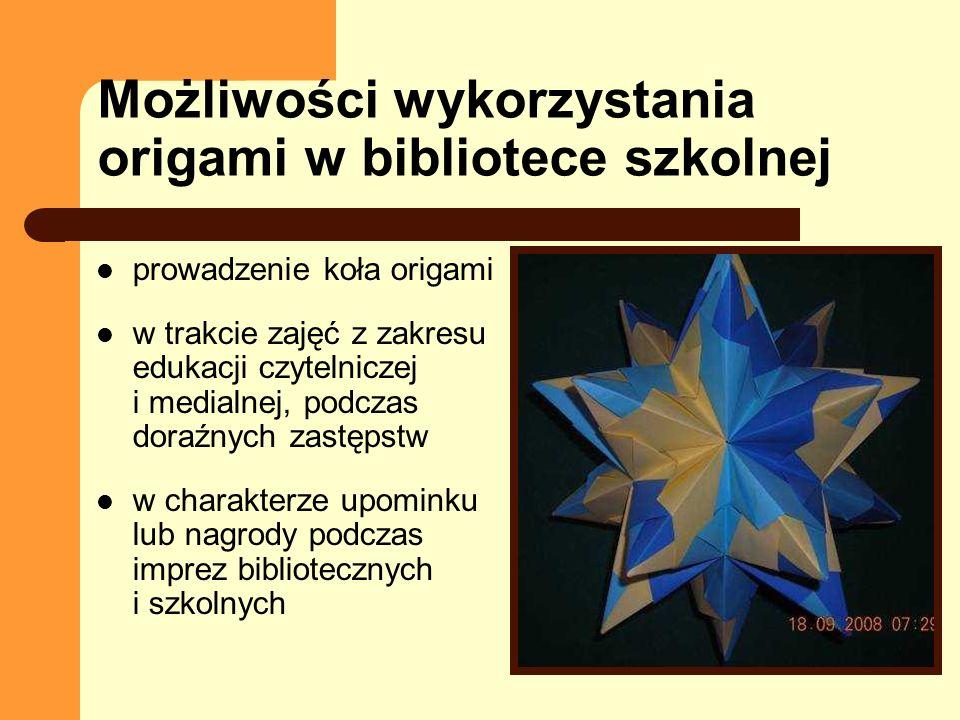 Możliwości wykorzystania origami w bibliotece szkolnej prowadzenie koła origami w trakcie zajęć z zakresu edukacji czytelniczej i medialnej, podczas d