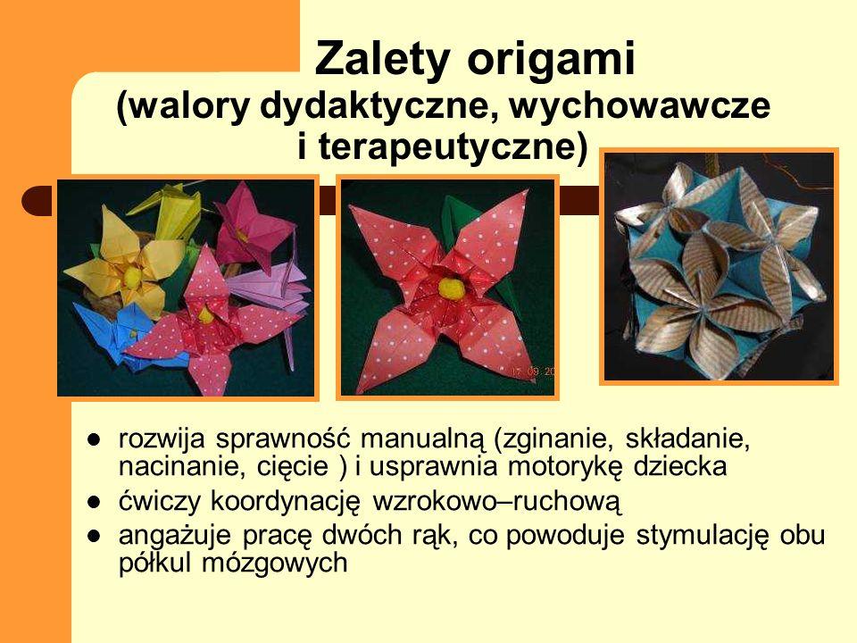 Zalety origami Wpływa na rozwój sprawności językowej, czynności słuchania i czytania doskonali koncentrację uwagi, logiczne myślenie, pamięć stymuluje rozwój wyobraźni przestrzennej