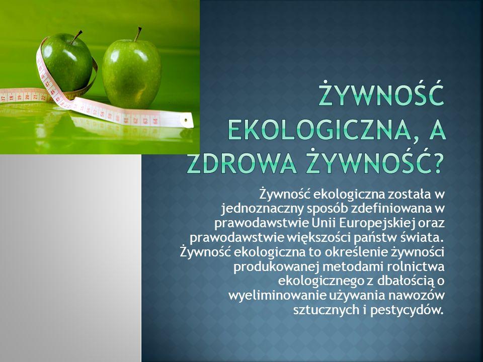 Żywność ekologiczna została w jednoznaczny sposób zdefiniowana w prawodawstwie Unii Europejskiej oraz prawodawstwie większości państw świata. Żywność