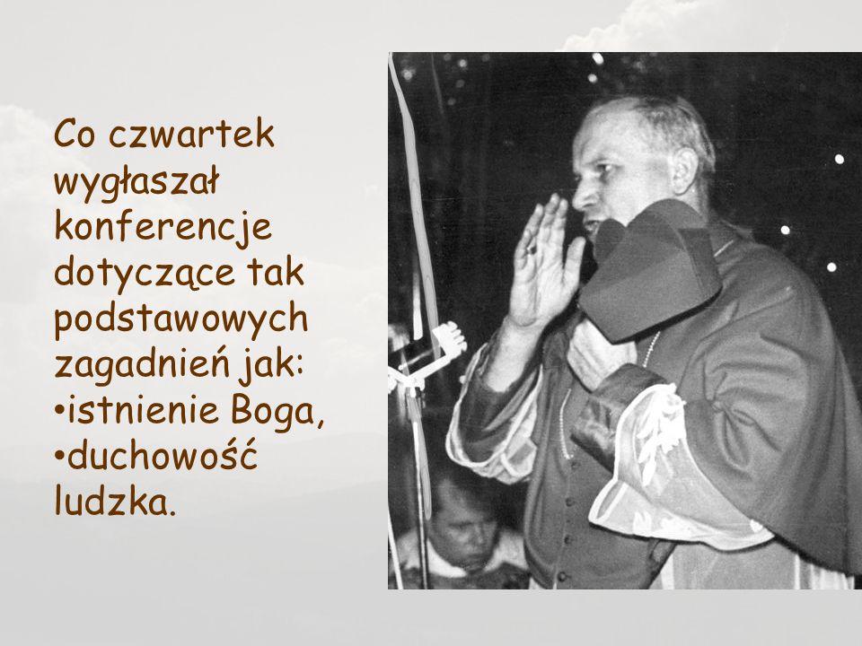 Co czwartek wygłaszał konferencje dotyczące tak podstawowych zagadnień jak: istnienie Boga, duchowość ludzka.