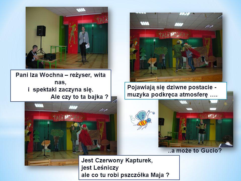 Pani Iza Wochna – reżyser, wita nas, i spektakl zaczyna się.