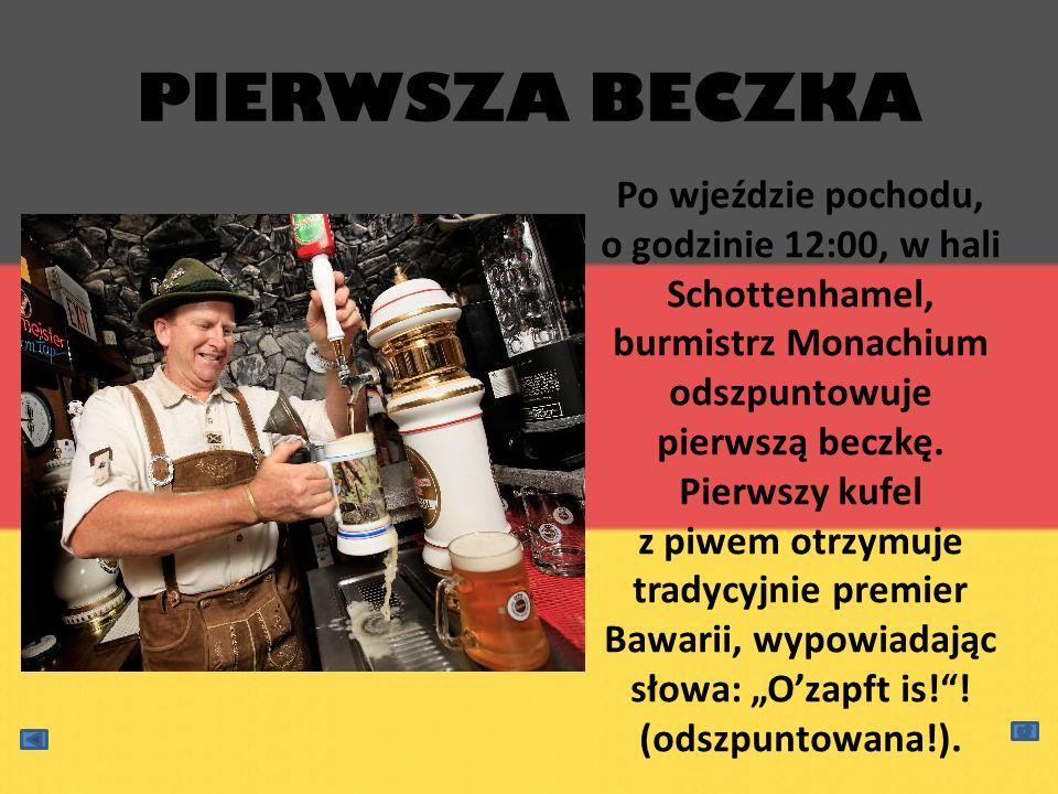 PIERWSZA BECZKA Po wjeździe pochodu, o godzinie 12:00, w hali Schottenhamel, burmistrz Monachium odszpuntowuje pierwszą beczkę. Pierwszy kufel z piwem