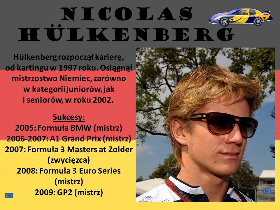 NICOLAS HÜLKENBERG Hülkenberg rozpoczął karierę, od kartingu w 1997 roku. Osiągnął mistrzostwo Niemiec, zarówno w kategorii juniorów, jak i seniorów,
