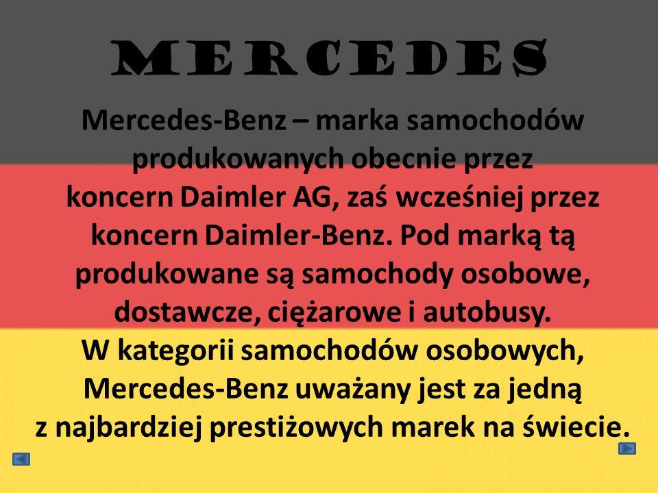 Mercedes-Benz – marka samochodów produkowanych obecnie przez koncern Daimler AG, zaś wcześniej przez koncern Daimler-Benz. Pod marką tą produkowane są