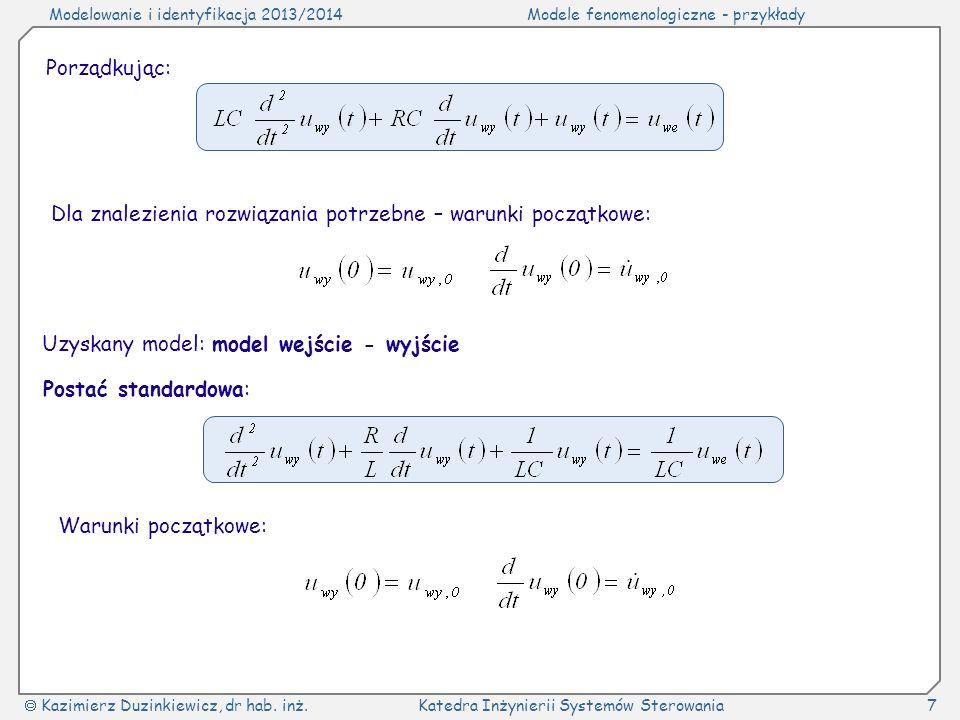 Modelowanie i identyfikacja 2013/2014Modele fenomenologiczne - przykłady Kazimierz Duzinkiewicz, dr hab. inż.Katedra Inżynierii Systemów Sterowania7 P
