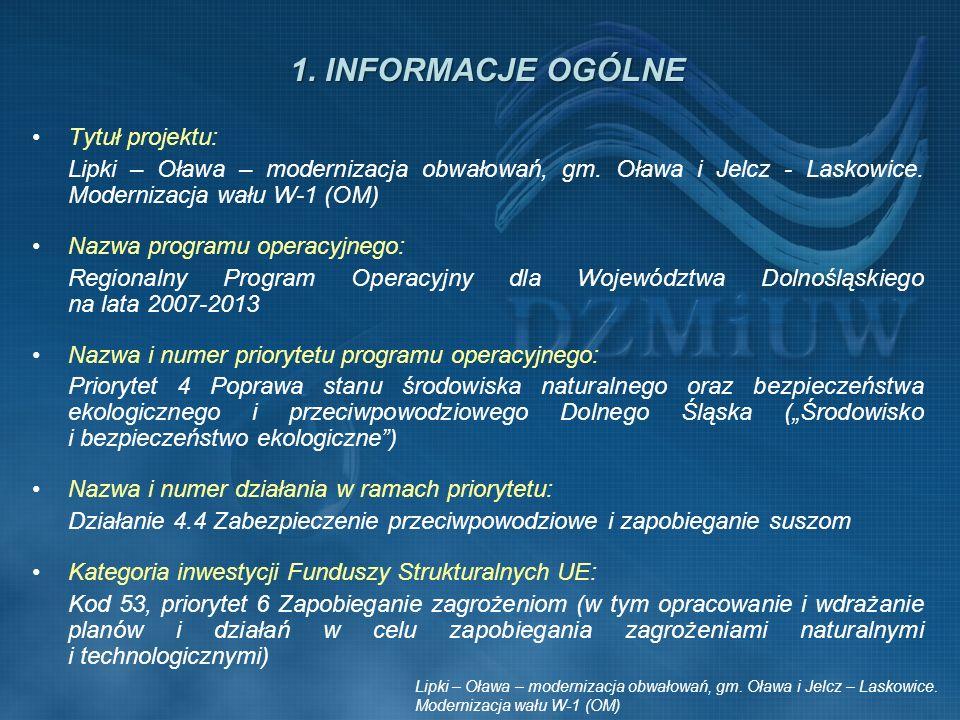 Tytuł projektu: Lipki – Oława – modernizacja obwałowań, gm. Oława i Jelcz - Laskowice. Modernizacja wału W-1 (OM) Nazwa programu operacyjnego: Regiona