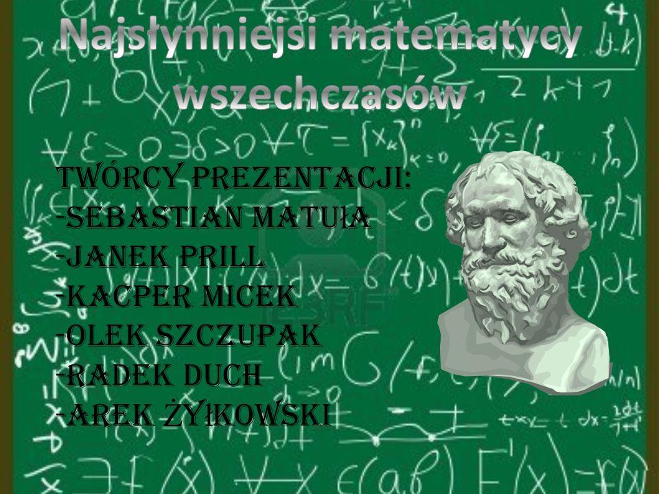 Twórcy prezentacji: -Sebastian Matu ł a -Janek Prill -Kacper Micek -Olek Szczupak -Radek Duch -Arek Ż y ł kowski
