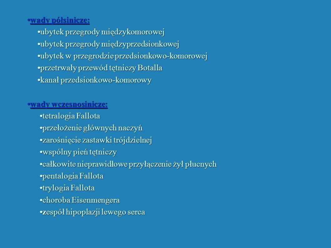 wady półsinicze:wady półsinicze: ubytek przegrody międzykomorowej ubytek przegrody międzykomorowej ubytek przegrody międzyprzedsionkowej ubytek przegr