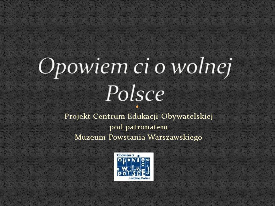 Projekt Centrum Edukacji Obywatelskiej pod patronatem Muzeum Powstania Warszawskiego