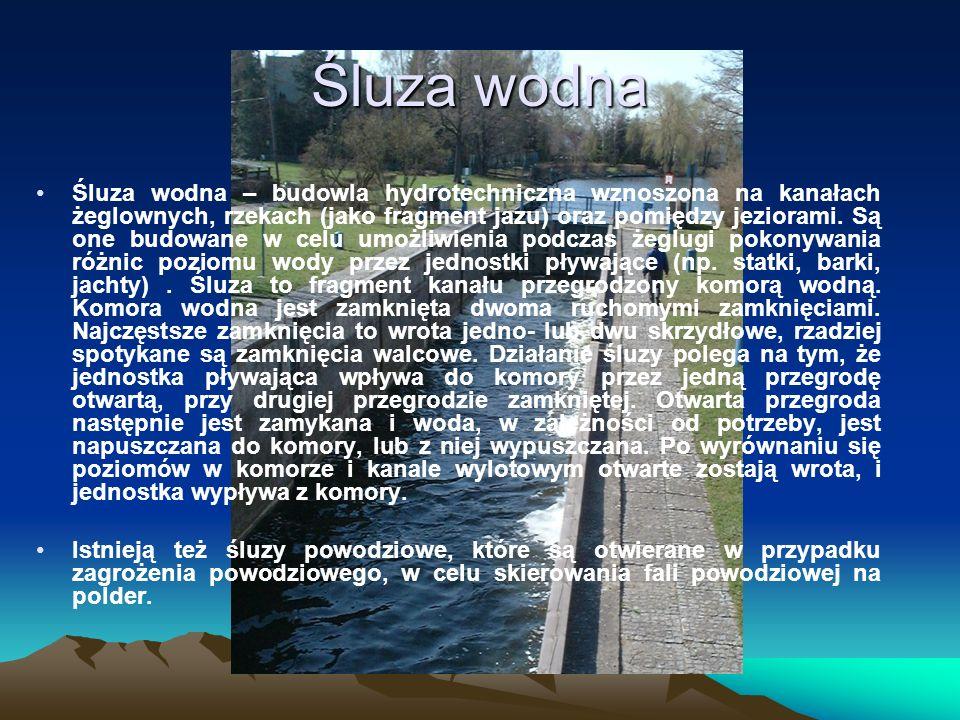Śluza wodna Śluza wodna – budowla hydrotechniczna wznoszona na kanałach żeglownych, rzekach (jako fragment jazu) oraz pomiędzy jeziorami.