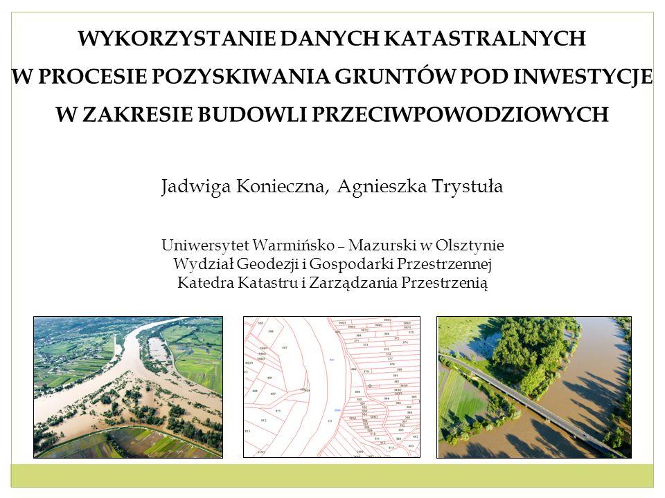 2 KATASTER NIERUCHOMOŚCI W OBLICZU ZAGROŻENIA POWODZIOWEGO - Ustawa o szczególnych zasadach przygotowania do realizacji inwestycji w zakresie budowli przeciwpowodziowych z 8 lipca 2010 r.