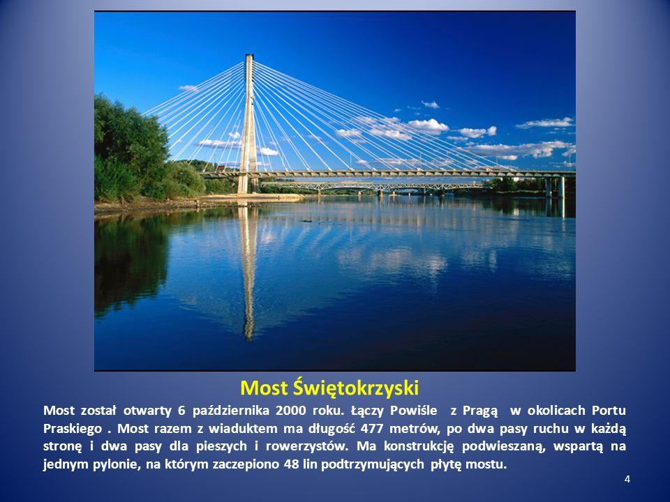 Most Świętokrzyski Most został otwarty 6 października 2000 roku. Łączy Powiśle z Pragą w okolicach Portu Praskiego. Most razem z wiaduktem ma długość