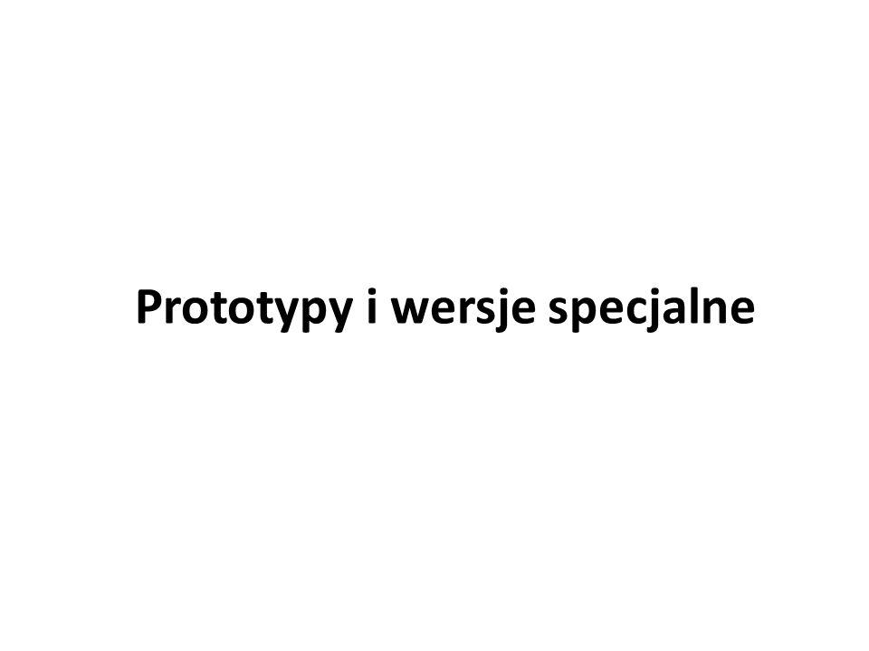 Prototypy i wersje specjalne