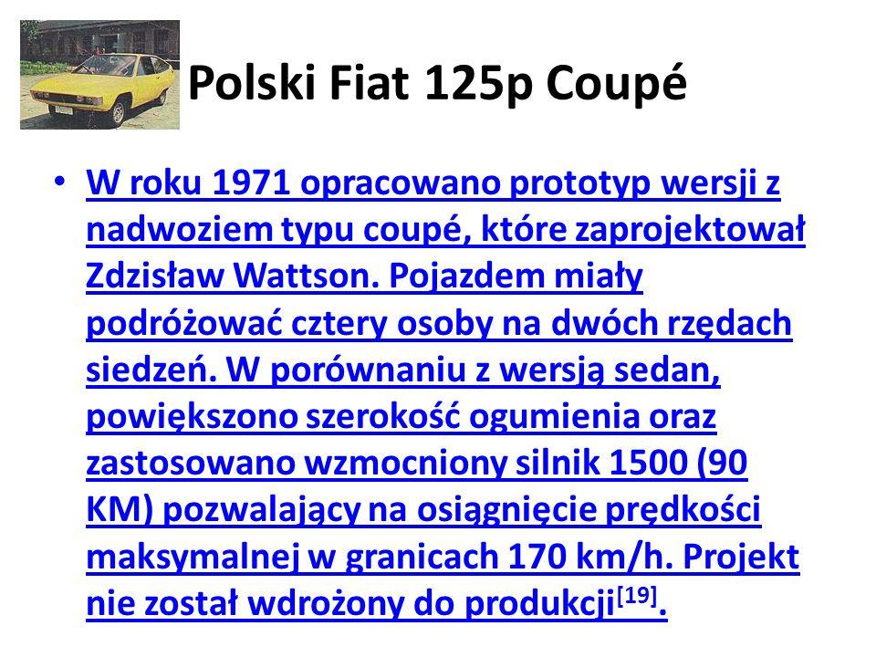Polski Fiat 125p Coupé W roku 1971 opracowano prototyp wersji z nadwoziem typu coupé, które zaprojektował Zdzisław Wattson.
