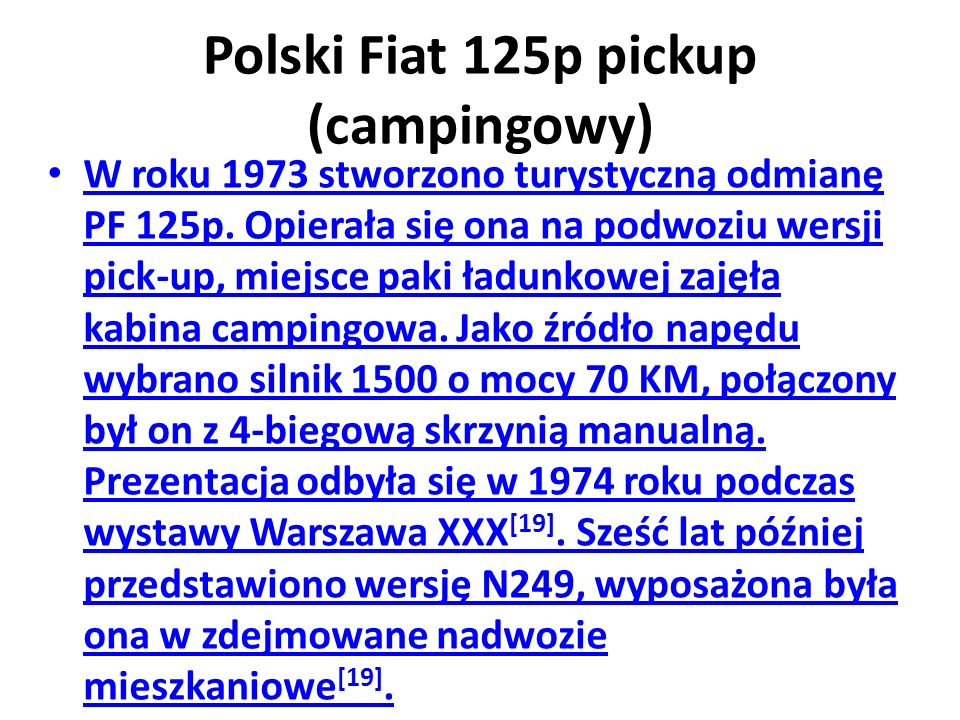 Polski Fiat 125p pickup (campingowy) W roku 1973 stworzono turystyczną odmianę PF 125p.