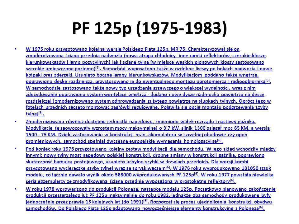 PF 125p (1975-1983) W 1975 roku przygotowano kolejną wersję Polskiego Fiata 125p, MR 75.