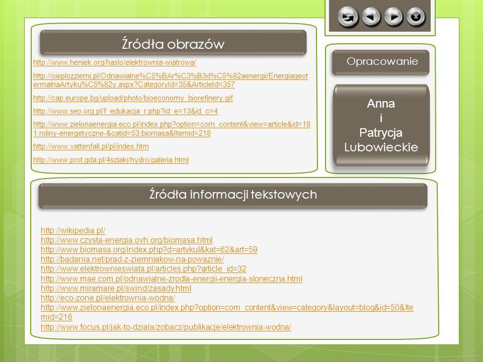 Opracowanie Źródła informacji tekstowych Anna i Patrycja Lubowieckie Źródła obrazów http://www.heniek.org/haslo/elektrownia-wiatrowa/ http://cieplozzi