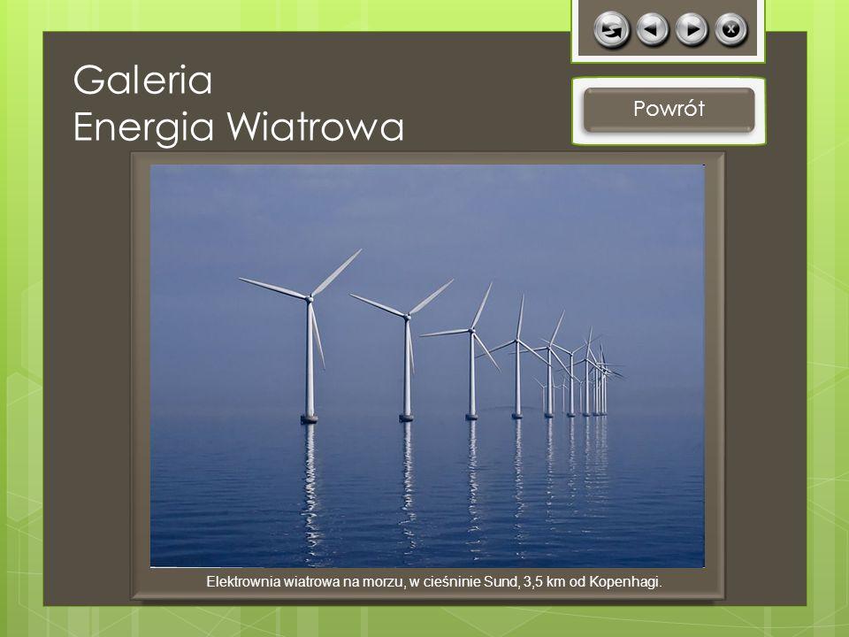 Powrót Elektrownia wiatrowa na morzu, w cieśninie Sund, 3,5 km od Kopenhagi. Galeria Energia Wiatrowa
