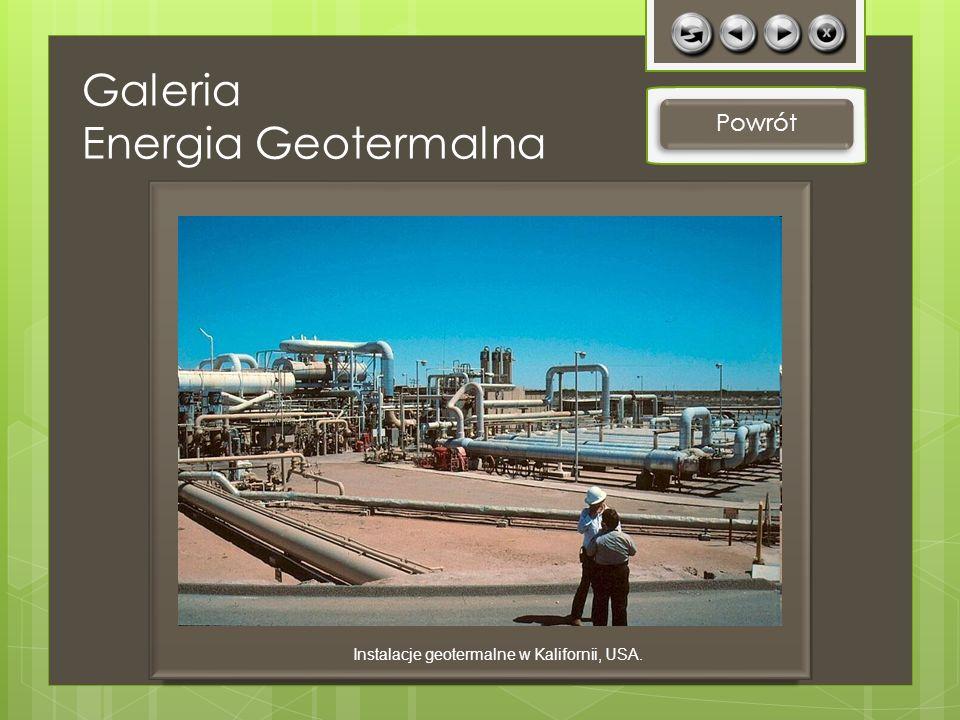 Galeria Energia Geotermalna Powrót Instalacje geotermalne w Kalifornii, USA.