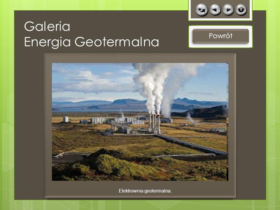 Galeria Energia Geotermalna Powrót Elektrownia geotermalna.