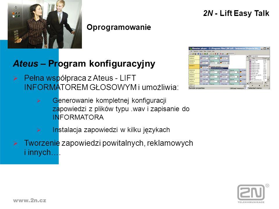 Ateus – Program konfiguracyjny Pełna współpraca z Ateus - LIFT INFORMATOREM GŁOSOWYM i umożliwia: Generowanie kompletnej konfiguracji zapowiedzi z pli